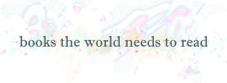 2 Books the World Needs toRead