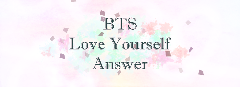 Love Yourself 結 Answer AlbumReview