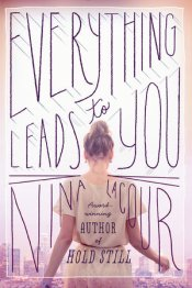 Everything leads to you by nina lacour book cover