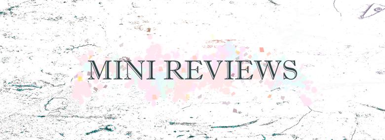 Mini Reviews Volume2