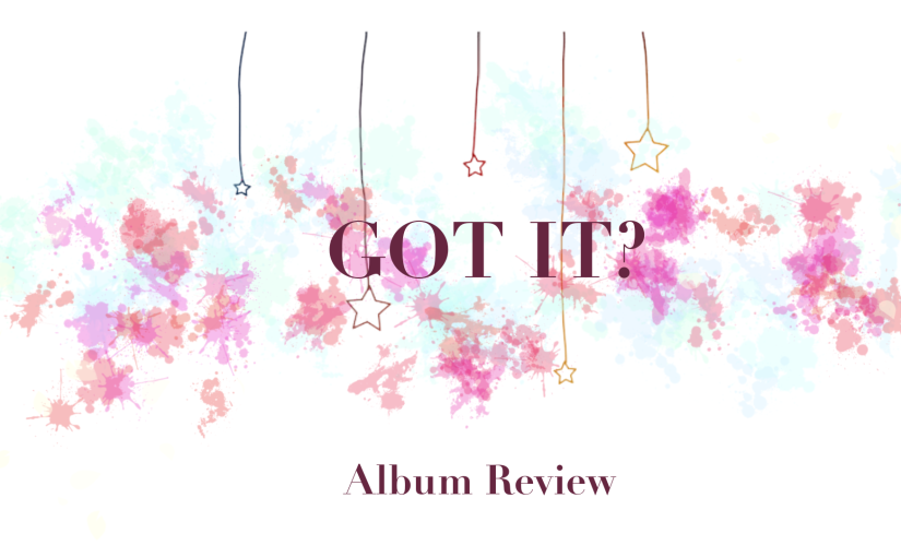 GOT7'S GOT IT? | Album Review