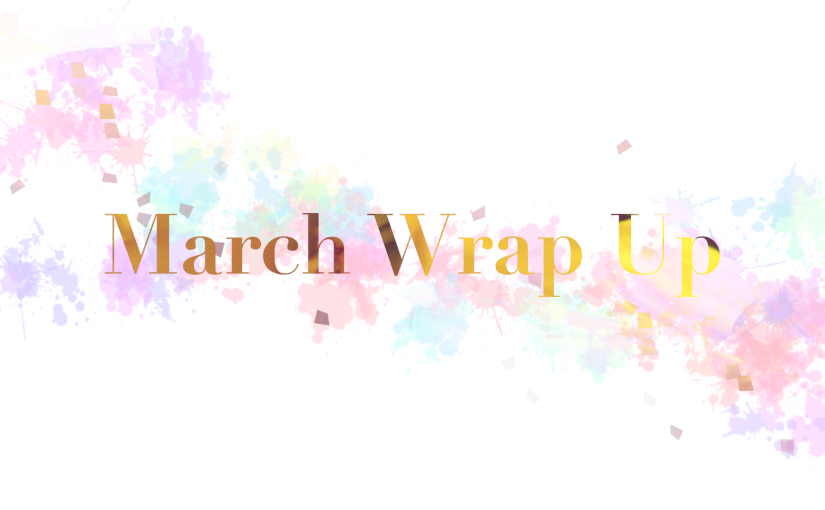 March Wrap Up 2020